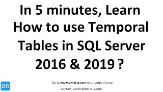 System Versioned Temporal Tables in SQL Server 2016, 2019 with Ex to Insert, Update, Delete, & Drop