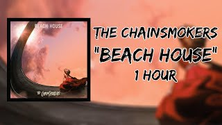 The Chainsmokers   Beach House (1 Hour LOOP)