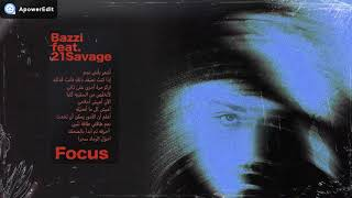 Bazzi   Focus (feat. 21 Savage) [1 Hour Version]