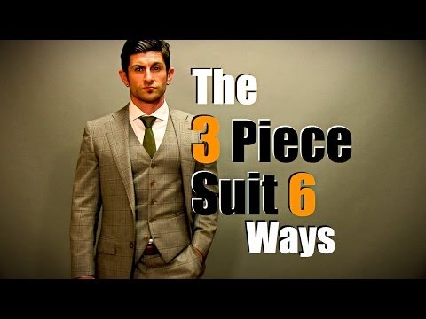 Men's Style Tip: The 3 Piece Suit Styled 6 Ways Mp3