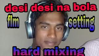 Desi Desi Na Bola Kar Hard Remix Song Bina Naam Ka Gaana