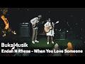 BukaMusik: Endah N Rhesa - When You Love Someone