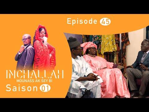 INCHALLAH, Mounass Ak Sey Bi - Saison 1 - Episode 45