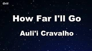 How Far I'll Go   Auli'i Cravalho Karaoke 【No Guide Melody】 Instrumental
