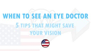 Medicine for patients - When to see an eye doctor / 5 tips that might save your vision - eye care