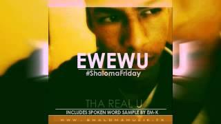 Tha Real U - EWEWU (@REaLMiXwELL @ShalomaMuzik)