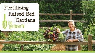 Fertilizing Raised Bed Gardens