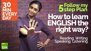 How to learn English the right way? Follow my 30 min 5 step plan   Tips to Practice English fluency.