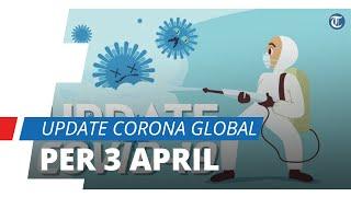 UPDATE Corona Global 3 April, 86 Kasus Baru dalam Sehari Korea Selatan, Jumlah Kasus di AS Tertinggi