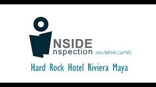 Inside Inspection: Hard Rock Hotel Riviera Maya