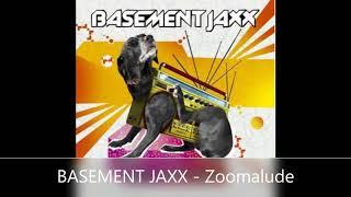 BASEMENT JAXX   Zoomalude