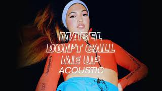 Mabel   Don't Call Me Up (Acoustic)