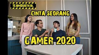CINTA SEORANG GAMER 2020