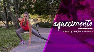 Aquecimento para todos os treinos | Camila Sachs