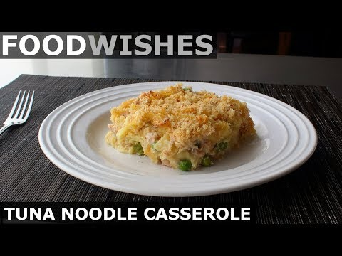 Tuna Noodle Casserole – Food Wishes