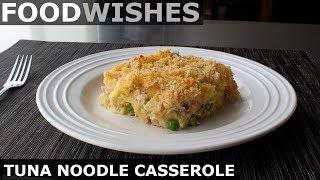 Tuna Noodle Casserole – Food Wishes
