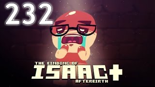 The Binding of Isaac: AFTERBIRTH+ - Northernlion Plays - Episode 232 [Len]