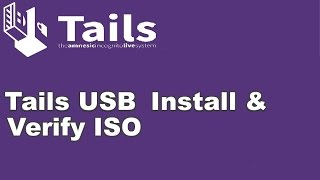 How To Install Tails on a USB and verify Tails ISO