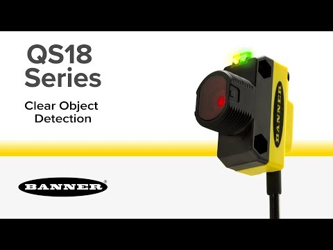 QS18 Series Clear Object Detection Overview