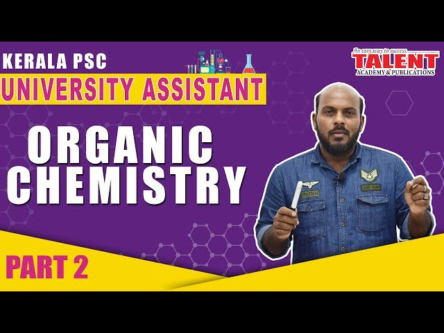 Kerala PSC Organic Chemistry for University Assistant - Part 2 | Talent Academy