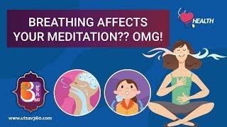 How To Breathe Correctly While You Are Meditating? | Utsav 360