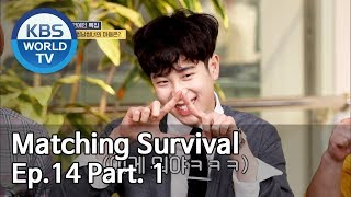 Matching Survival 1+1 | 썸바이벌 1+1 EP.14 Part. 1 [SUB : ENG/2019.10.15]
