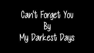 Can't Forget You - My Darkest Days (Lyrics)