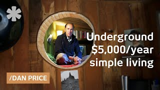 Dan Price's underground home, art & philosophy on $5,000/year