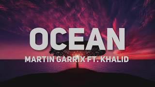 """""""Ocean"""" Lyric Video   Martin Garrix Ft. Khalid Lyrics"""