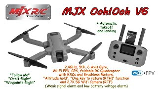 MJX Ooh!Ooh V6 2.7K Camera 2.4GHz, 5Ch, 6 Axis, GPS, Altitude hold, Brushless, RTH, WiFi FPV (RTF)
