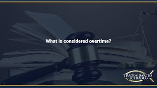 What is considered overtime?