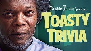 TOASTY TRIVIA EPISODE #7 - GLASS - Double Toasted
