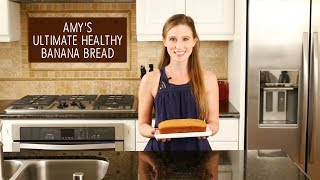 The Ultimate Healthy Banana Bread   Amys Healthy Baking