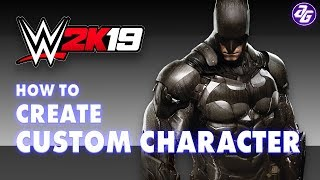 How To Create A Custom Character In WWE 2K19 (What Are The Changes)