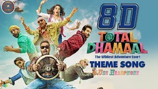 8D Audio   Total Dhamaal   Theme Song   Ajay,Esha,Anil,Madhuri,Arshad,Javed