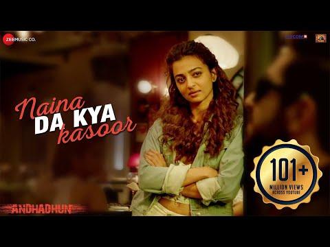Naina Da Kya Kasoor Full Video AndhaDhun Ayushmann Khurrana Radhika Apte Amit Trivedi