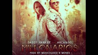 Millonarios - Daddy Yankee Ft Arcangel (King Daddy Edition)