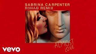 Sabrina Carpenter, R3HAB   Almost Love (R3HAB RemixAudio Only)