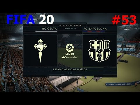 FIFA 20 🎮 - Modo Carrera 🏁 - Rc Celta vs. Fc Barcelona @ Estadio Abanca-Balaídos ⚽