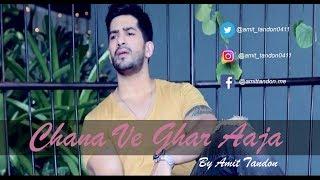 Channa Ve Ghar Aaja | Amit Tandon | Love Song   - YouTube