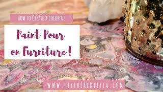 How To Create A Colorful Acrylic Paint Pour On Furniture