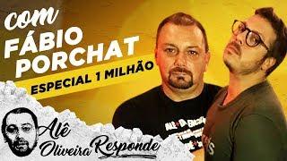 FÁBIO PORCHAT NO ESPECIAL DE 1 MILHÃO - Alê Oliveira Responde #105