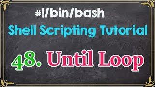 Until Loop | Shell Scripting Tutorial for Beginners