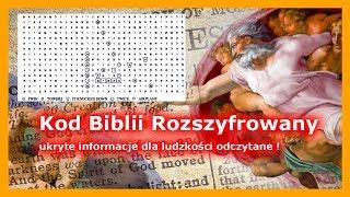 Kod Biblii rozszyfrowany – ukryte informacje dla ludzkości odczytane !