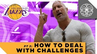 How to Deal With Challenges: Los Angeles Lakers Closing Remarks with The Rock - Part 3