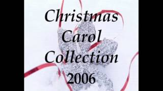 Christmas Carol Collection 2006 - Here We Come A-Wassailing by Traditional