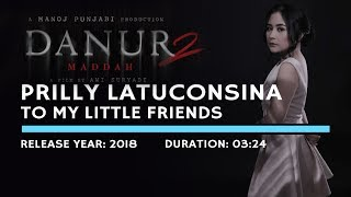 Lagu Prilly Latuconsina To My Little Friends Ost Danur 2 Maddah