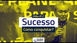 Vídeo #12 - Sucesso, como conquistar?