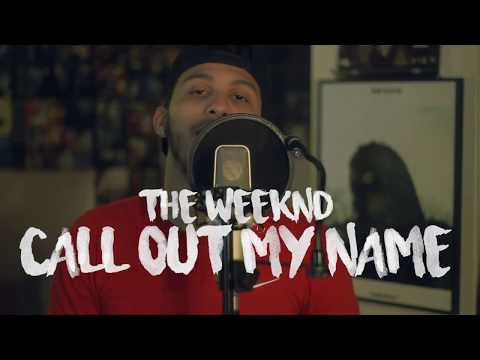 The Weeknd - Call Out My Name (Kid Travis Cover Feat Rob Lola & Cam Fattore)#MYDEARMELANCHOLY