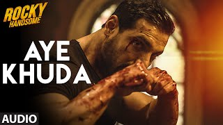 AYE KHUDA (Duet) Full Song (Audio)   ROCKY HANDSOME   John Abraham, Shruti Haasan   T-Series